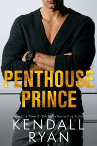 Penthouse Prince - Kendall Ryan pdf download