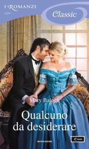 Qualcuno da desiderare (I Romanzi Classic) - Mary Balogh pdf download