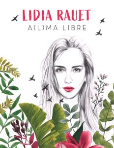A(l)ma libre - Lidia Rauet pdf download