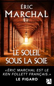 Le soleil sous la soie - Eric Marchal pdf download