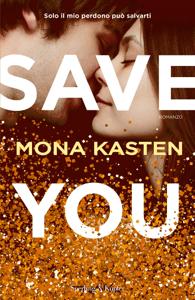 Save you (versione italiana) - Mona Kasten pdf download