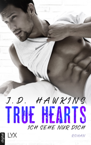 True Hearts - Ich sehe nur dich - JD Hawkins pdf download