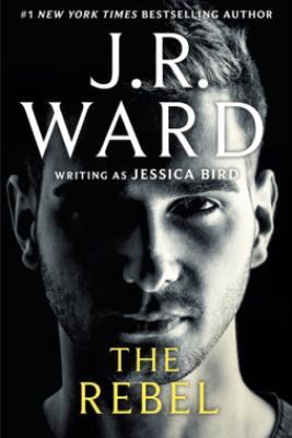 The Rebel - J.R. Ward