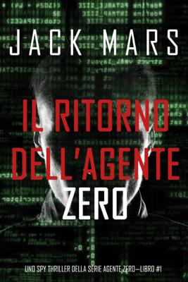 Il ritorno dell'Agente Zero (Uno spy thriller della serie Agente Zero—Libro #1) - Jack Mars pdf download