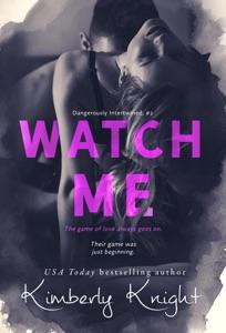 Watch Me - Kimberly Knight pdf download