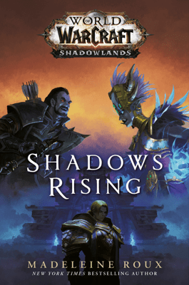 Shadows Rising (World of Warcraft: Shadowlands) - Madeleine Roux pdf download