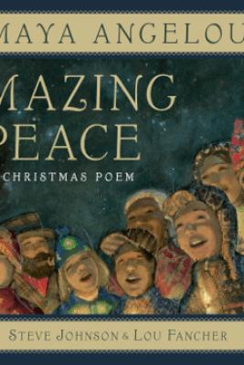 Amazing Peace - Maya Angelou, Steve Johnson & Lou Fancher