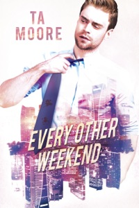 Every Other Weekend - TA Moore pdf download