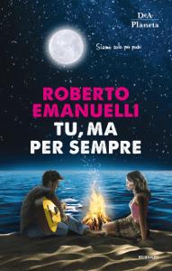 Tu, ma per sempre - Roberto Emanuelli pdf download