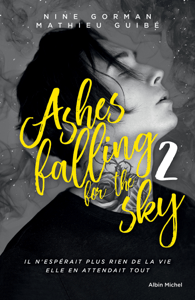 Ashes falling for the sky - tome 2 - Nine Gorman & Mathieu Guibé pdf download