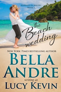 The Beach Wedding - Bella Andre & Lucy Kevin pdf download