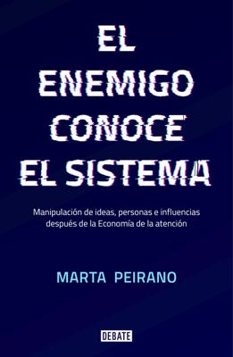 El enemigo conoce el sistema - Marta Peirano pdf download