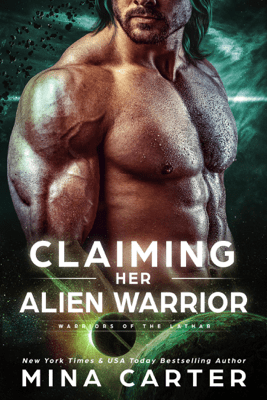 Claiming Her Alien Warrior - Mina Carter