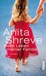 Beim Leben meiner Familie - Anita Shreve pdf download