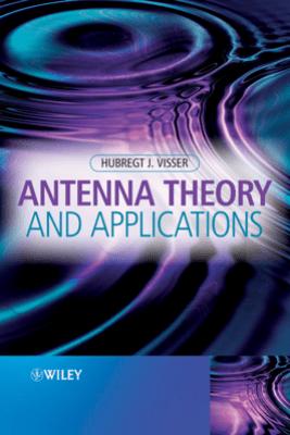 Antenna Theory and Applications - Hubregt J. Visser