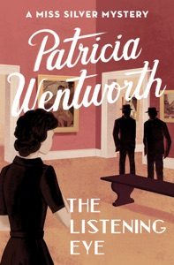 The Listening Eye - Patricia Wentworth pdf download