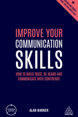 Improve Your Communication Skills - Alan Barker