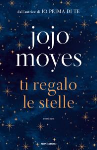 Ti regalo le stelle - Jojo Moyes pdf download
