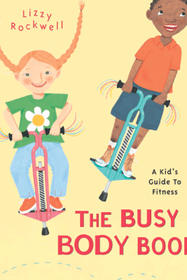 The Busy Body Book - Lizzy Rockwell