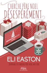 Cherche Père Noël désespérément - Eli Easton pdf download