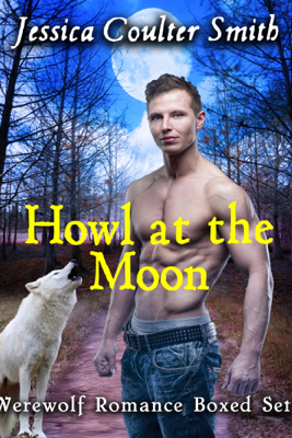 Howl at the Moon (boxed set) - Jessica Coulter Smith