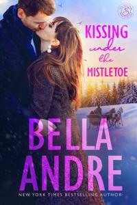 Kissing Under the Mistletoe - Bella Andre pdf download
