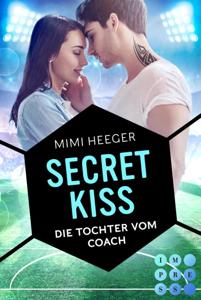 Secret Kiss. Die Tochter vom Coach (Secret-Reihe) - Mimi Heeger pdf download