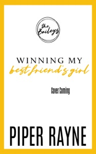 Winning my Best Friend's Girl - Piper Rayne pdf download