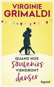 Quand nos souvenirs viendront danser - Virginie Grimaldi pdf download