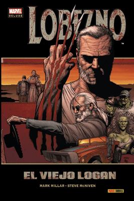PRECIO ESPECIAL. Lobezno: El viejo Logan - Mark Millar, Steve McNiven & El Viejo Logan pdf download