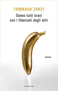 Siamo tutti bravi con i fidanzati degli altri - Tommaso Zorzi pdf download