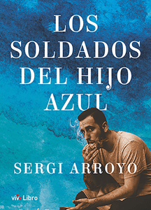 Los soldados del hijo azul - Sergi Arroyo pdf download