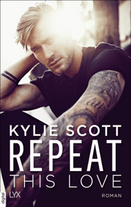 Repeat This Love - Kylie Scott pdf download