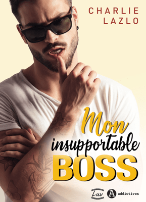 Mon insupportable boss - Charlie Lazlo pdf download
