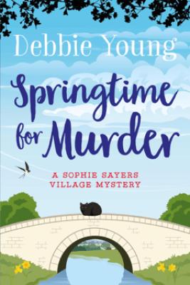 Springtime for Murder - Debbie Young