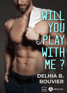 Will You Play With Me ? - Delhia B. Bouvier pdf download