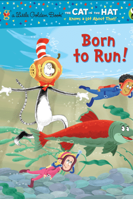 Born to Run! (Dr. Seuss/Cat in the Hat) - Tish Rabe & Christopher Moroney