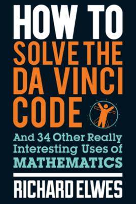 How to Solve the Da Vinci Code - Richard Elwes