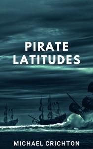Pirate Latitudes - Michael Crichton pdf download