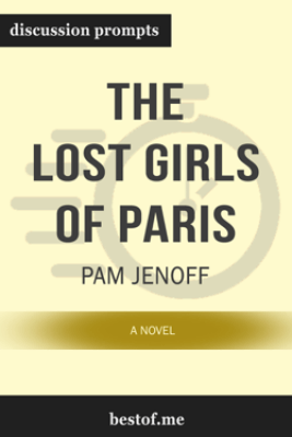 The Lost Girls of Paris: A Novel by Pam Jenoff (Discussion Prompts) - bestof.me
