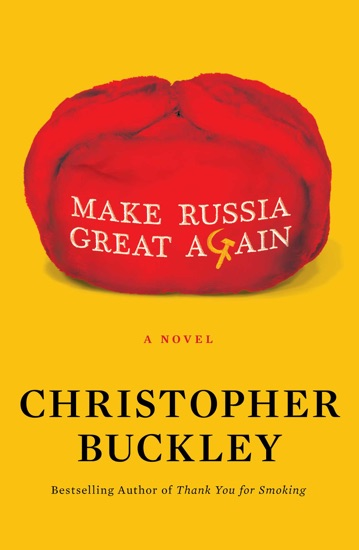 Make Russia Great Again by Christopher Buckley PDF Download