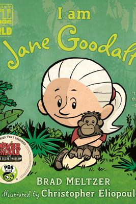 I am Jane Goodall - Brad Meltzer & Christopher Eliopoulos
