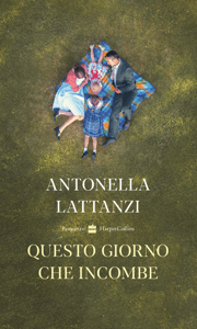 Questo giorno che incombe - Antonella Lattanzi pdf download