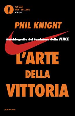 L'arte della vittoria - Phil Knight pdf download