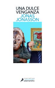Una dulce venganza - Jonas Jonasson pdf download