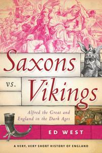 Saxons vs. Vikings - Ed West pdf download