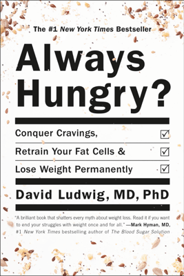 Always Hungry? - David Ludwig & Dawn Ludwig