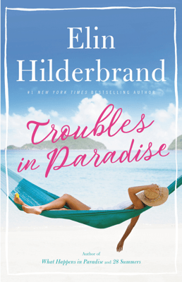 Troubles in Paradise - Elin Hilderbrand pdf download