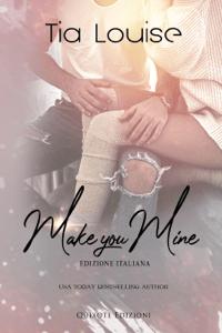 Make you mine - Edizione Italiana - Tia Louise pdf download