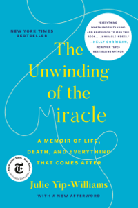 The Unwinding of the Miracle - Julie Yip-Williams pdf download